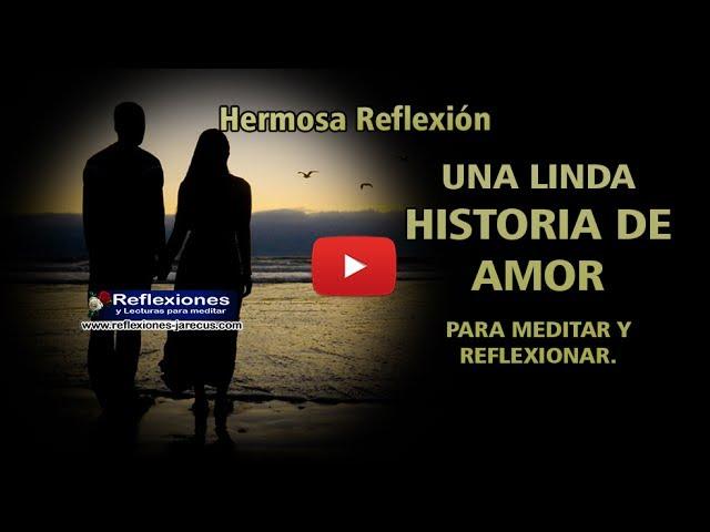 Linda Historia De Amor Para Meditar Y Reflexionar