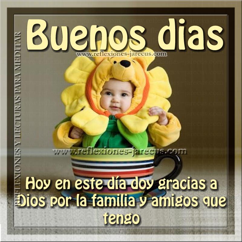 Gracias A Dios Por La Familia Y Amigos Buenos Dias