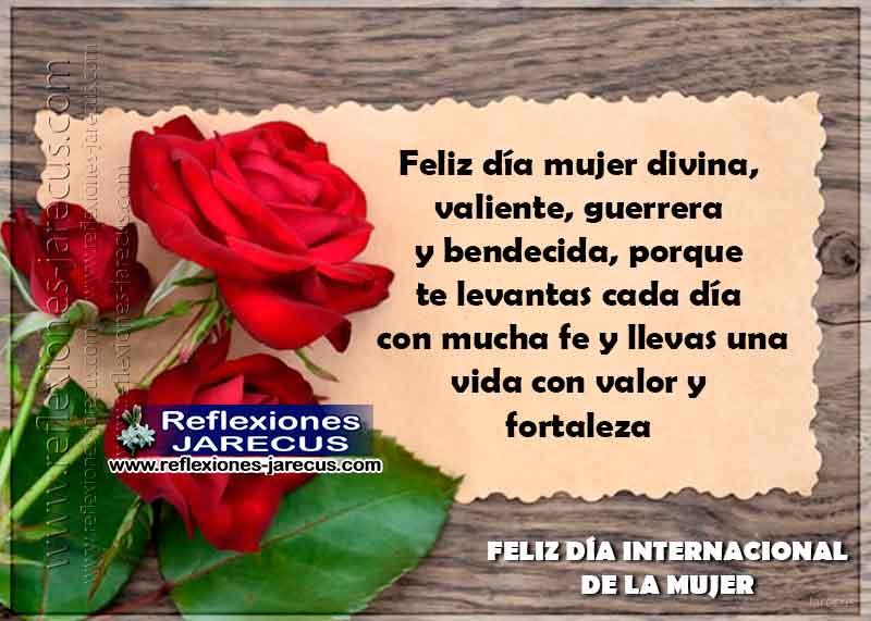 Feliz Día Mujer Divina Valiente Guerrera Y Bendecida Día